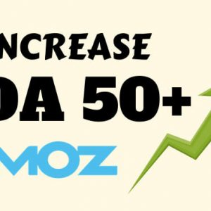 Increase Domain Authority to 50 Plus - Increase DA to 50 Plus